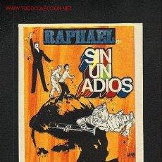 Cine: SIN UN ADIOS (RAPHAEL). Lote 1013639