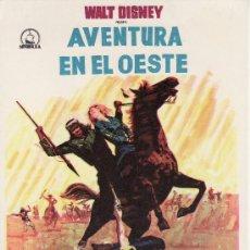 Cine: SIN PROPAGANDA -PROGRAMA DE MANO-AVENTURA EN EL OESTE.WALT DISNEY.. Lote 26206649