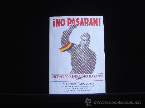 ¡ NO PASARAN CANCIONES DE GUERRA CONTRA EL FASCISMO CON PI DE LA SERNA CARME CANELA (Cine - Folletos de Mano - Bélicas)