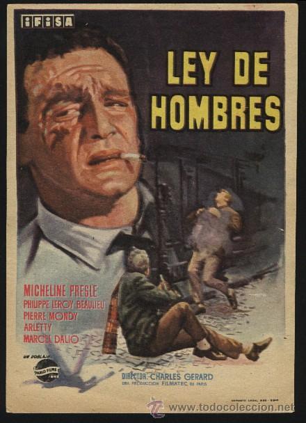 P-2703- LEY DE HOMBRES (LA LOI DES HOMMES) MICHELINE PRESLE - PHILIPPE LEROY - PIERRE MONDY (Cine - Folletos de Mano - Acción)