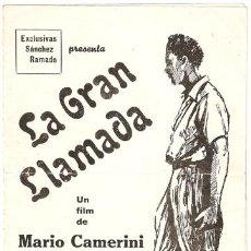 Cine: LA GRAN LLAMADA PROGRAMA DOBLE SANCHEZ RAMADE CAMILLO PILOTTO MARIO CAMERINI. Lote 12762635