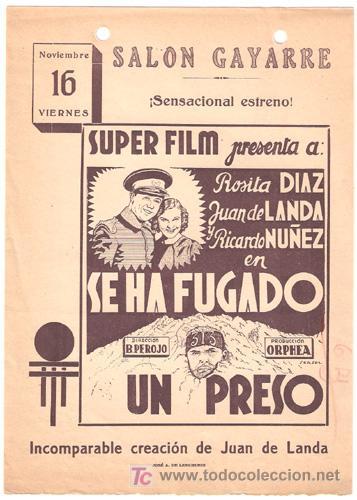 SE HA FUGADO UN PRESO PROGRAMA LOCAL CINE ESPAÑOL BENITO PEROJO JUAN DE LANDA A (Cine - Folletos de Mano - Clásico Español)