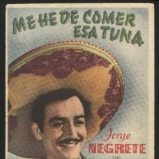 Cine: P-9495- ME HE DE COMER ESA TUNA (JORGE NEGRETE - MARÍA ELENA MARQUÉS - ENRIQUE HERRERA). Lote 21573673