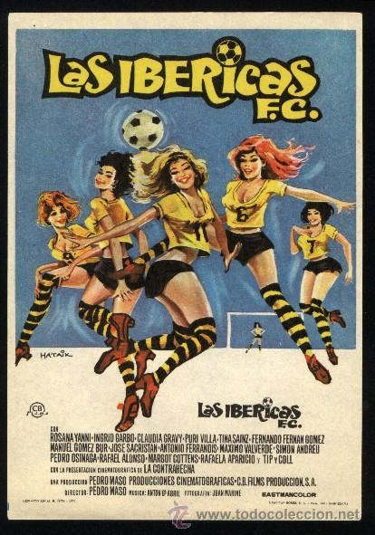P-0300- LAS IBERICAS F.C. (INGRID GARBO - CLAUDIA GRAVY - PURI VILLA - FERNANDO FERNÁN GÓMEZ) (Cine - Folletos de Mano - Deportes)