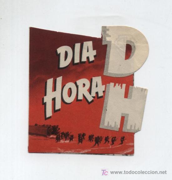 DIA D HORA H. DOBLE TROQUELADO DE WB. CINEMA GOYA. (Cine - Folletos de Mano - Bélicas)