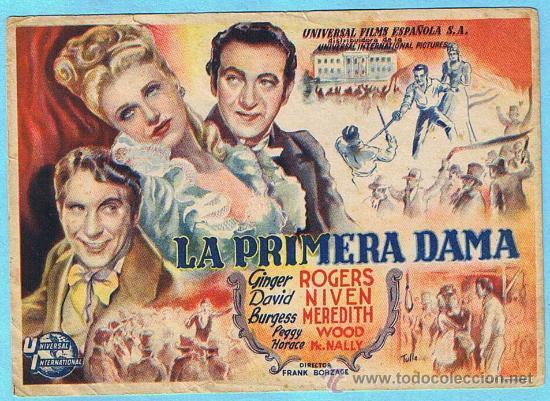 LA PRIMERA DAMA. GIRGER ROGERS, DAVID NIVEN, BURGESS MAREDITH. DIR. FRANK BORGAZE. (Cine - Folletos de Mano - Comedia)