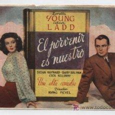 Cine: EL PORVENIR ES NUESTRO. SENCILLO DE PARAMOUNT. CINES TÍVOLI Y VENDRELLENSE 1947.. Lote 16488770