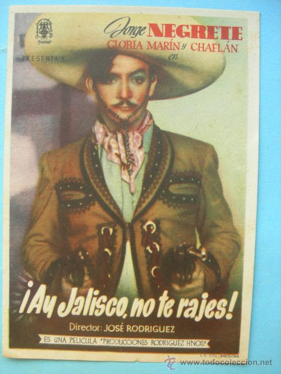 AY JALISCO, NO TE RAJES - JORGE NEGRETE - CHAFLÁN (Cine - Folletos de Mano - Musicales)