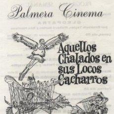 Cine: AQUELLOS CHALADOS EN SUS LOCOS CACHARROS.SENCILLO DE REGIA FILMS. PALMERA CINEMA - SEVILLA.. Lote 30416515