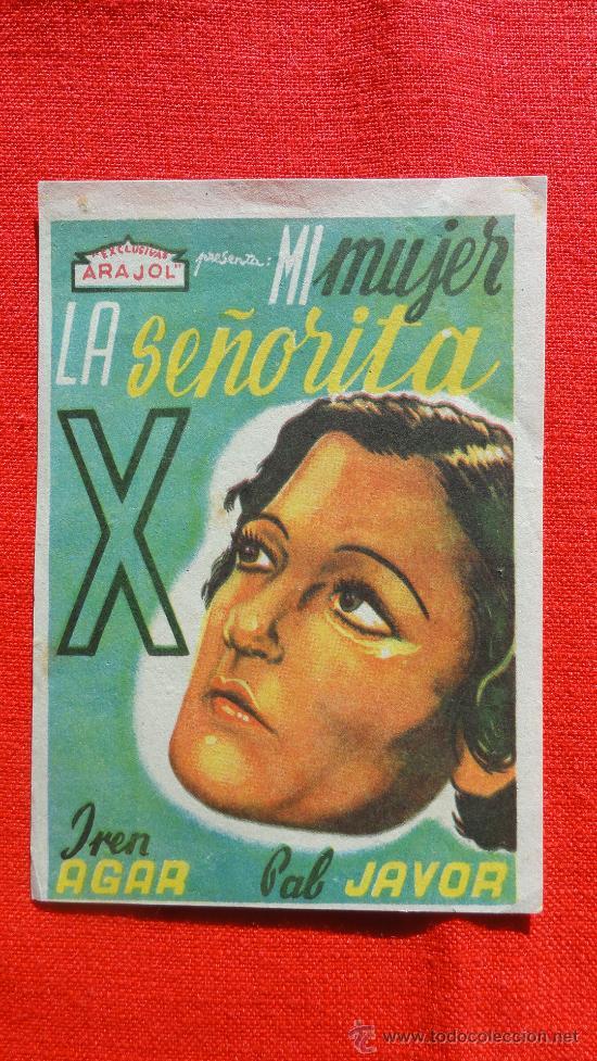 MI MUJER LA SEÑORITA X, IREN AGAR, PROGRAMA ORIGINAL ARAJOL, SP (Cine - Folletos de Mano - Aventura)