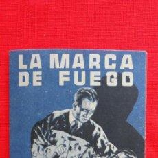 Cine: LA MARCA DE FUEGO, VICTOR FRANCEN,PROGRAMA DOBLE DE 1941, CON PUBLICIDAD CINEMA FAMILIAR EL LOCAL. Lote 31835718