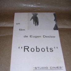 Cine: PROGRAMA ( VANGUARDIAS ) ROBOTS UN FILM DE EUGEN DESLAW 16 ENERO 1931 STUDIO CINAES DESPLEGABLE 8 . Lote 32488788