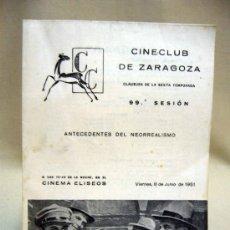 Cine: PROGRAMA DE CINE, CINE CLUB DE ZARAGOZA, 99ª SESION, ANTECEDENTES DEL NEORREALISMO, 1951. Lote 32504882