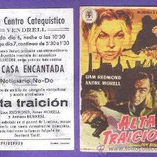 Cine: FOLLETO MANO - ALTA TRAICION - CINE CENTRO CATAQUISTICO - VENDRELL - AÑOS 50 - JR. Lote 32557126