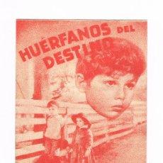 Cine: HUERFANOS DEL DESTINO 100% ORIGINAL AÑOS 40 PROGRAMA DOBLE VER IMAGENES. Lote 32579654