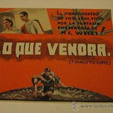 Cine: FOLLETO DE MANO DOBLE - LO QUE VENDRA - VIDA FUTURA - H. G. WELLS - IMPRESO EN ARGENTINA. Lote 34466658