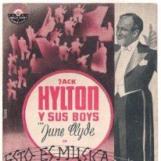 Cine: ESTO ES MUSICA PROGRAMA DOBLE UNICA FILMS JACK HYLTON JUNE CLYDE. Lote 34458483