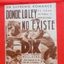 Cine: DONDE LA LEY NO EXISTE, DOBLE ORIGINAL, RICHARD DIX MARTHA SLEEPER MARÍA ALBA, SIN PUBLICIDAD. Lote 35518015
