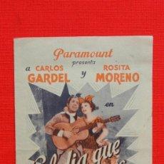 Foglietti di film di film antichi di cinema: EL DIA QUE ME QUIERAS, DOBLE ORIGINAL, EXCELNTE. ESTADO, CARLOS GARDEL ROSITA MORENO, SIN PUBLICIDAD. Lote 36352979