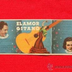 Cine: EL AMOR GITANO, ALARGADO 1937,EXCTE. ESTADO, LA YANKEE FDO. CORTÉS, CON PUBLICIDAD TEATRE FORTUNY. Lote 36642602