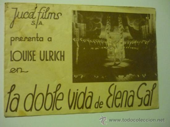 PROGRAMA DOBLE CON PUBLICIDAD LA DOBLE VIDA DE ELENA GAL- LOUISE ULRICH (Cine - Folletos de Mano - Musicales)