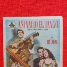 Cine: ASI NACIO EL TANGO, IMPECABLE SENCILLO, CON PUBLICIDAD DEL XXV ANIVERSARIO CINE SONORO 1951. Lote 38078212