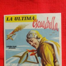 Cine: LA ULTIMA ESCUADRILLA, IMPECABLE SENCILLO ORIGINAL, TITO ALONSO, SIN PUBLICIDAD. Lote 41623829