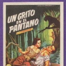 Cine: FOLLETO MANO - UN GRITO EN EL PANTANO - J. PETERS - SIN PUBLICIDAD / ORBIS - AÑOS 50. Lote 41734598