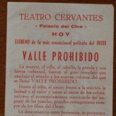 Cine: FOLLETO DE MANO ESTRENO VALLE PROHIBIDO EN EL TEATRO CERVANTES DE MALAGA 1962. Lote 42050777