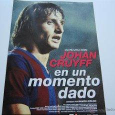 Cine: CARTEL DE LA PELICULA EN UN MOMENTO DADO JOHAN CRUYFF 21 X 30 CM. Lote 42182988