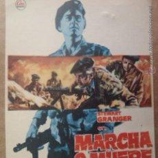 Cine: FOLLETO DE MANO MARCHA O MUERE. Lote 42280459