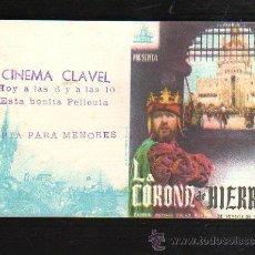 Cine: PROGRAMA DE CINE. C/P. LA CORONA DE HIERRO. CINEMA CLAVEL. LIT. VICENTE MARTINEZ. Lote 42755992