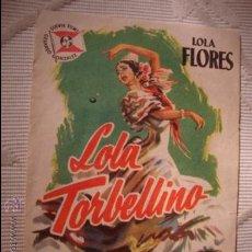 Cine: ANTIGUO FOLLETO CINE PELICULA LOLA TORBELLINO, LOLA FLORES, PROYECTADA EN ELCHE, AÑOS 30/40. Lote 31158183