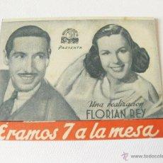 Cine: FOLLETO DE MANO DE CINE DE LA PELICULA ERAMOS 7 A LA MESA. FLORIAN REY. Lote 45958779