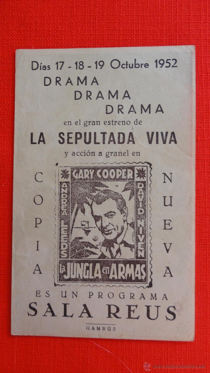 LA JUNGLA EN ARMAS, GARY COOPER, IMPECABLE PROGRAMA LOCAL 1952, LA SEPULTADA VIVA, SALA REUS (Cine - Folletos de Mano - Drama)