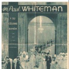 Cine: EL REY DEL JAZZ PAUL WHITEMAN PROGRAMA DOBLE GIGANTE UNIVERSAL JOHN BOLES. Lote 46309002