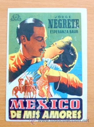 MEXICO DE MIS AMORES - JORGE NEGRETE, ESPERANZA BAUR - CON PUBLICIDAD (Cine - Folletos de Mano - Musicales)