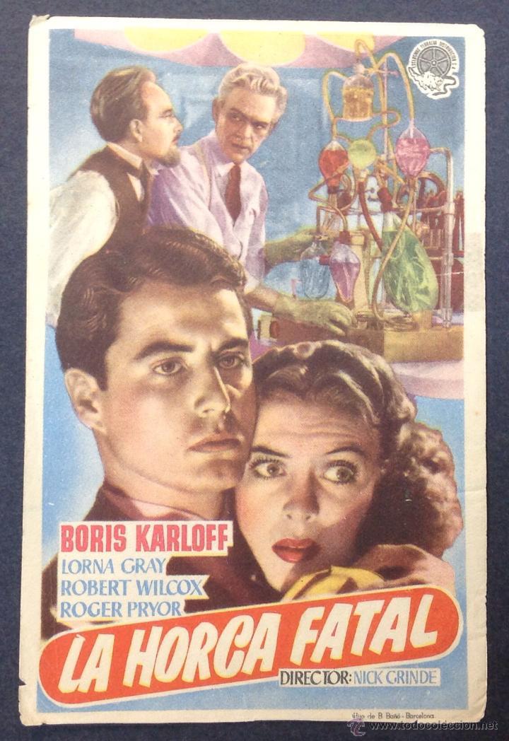 LA HORCA FATAL. BORIS KARLOFF. LORNA GRAY. ROBERT WILCOX. ROBERT PRYOR. (Cine - Folletos de Mano - Terror)