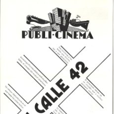 Flyers Publicitaires de films Anciens: LA CALLE 42 PROGRAMA DOBLE LOCAL DICK POWELL GINGER ROGERS WARNER BAXTER RUBY KEELER BEBE DANIELS. Lote 46989108