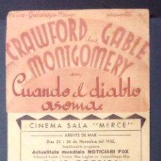 Cine: CUANDO EL DIABLO ASOMA. JOAN CRAWFORD. CLARK GABLE. CINEMA SALA MERCE. ARENYS DE MAR.. Lote 47019497