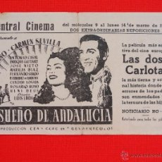 Cine: EL SUEÑO DE ANDALUCIA, LAS DOS CARLOTAS, PROGRAMA LOCAL, LUIS MARIANO CARMEN SEVILLA, CENTRAL CINEMA. Lote 47262527