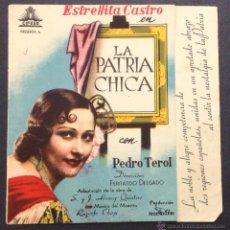 Cine: LA PATRIA CHICA. ESTRELLITA CASTRO. PEDRO TEROL.. Lote 47775899