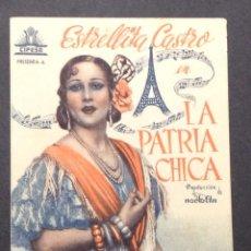 Cine: LA PATRIA CHICA. ESTRELLITA CASTRO. ALCAZAR. 1943.. Lote 47776710