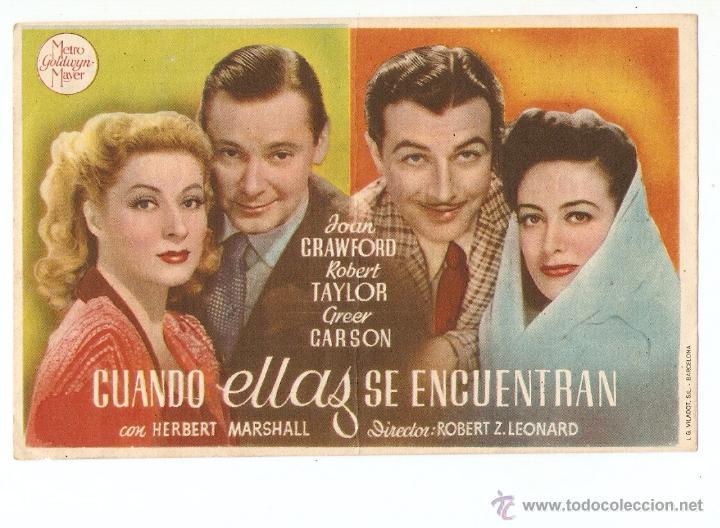 CUANDO ELLAS SE ENCUENTRAN - JOHN CRAWFORD, ROBERT TAYLOR, GREER GARSON - DIRECTOR ROBERT Z LEONARD (Cine - Folletos de Mano - Comedia)