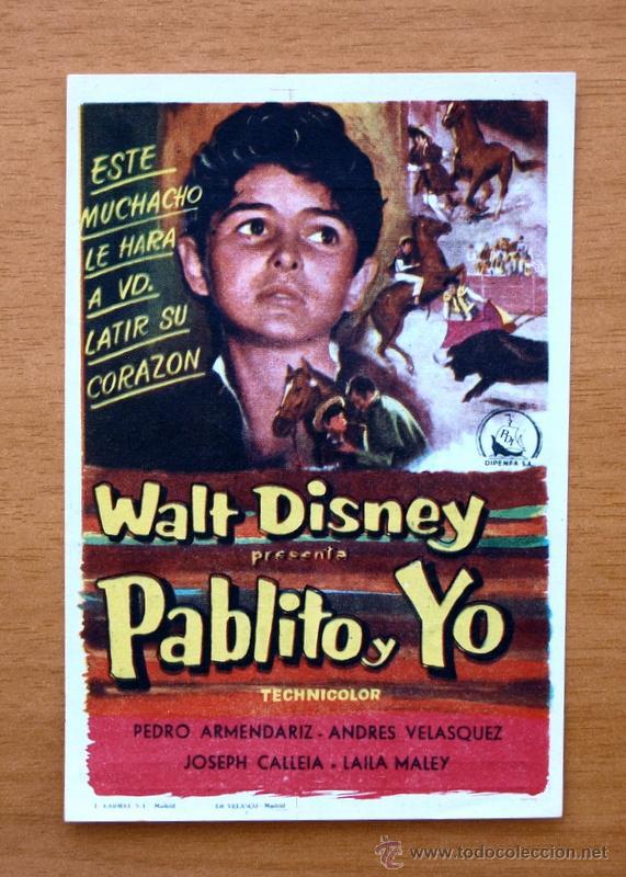 PABLITO Y YO - WALT DISNEY - PEDRO ARMENDARIZ, ANDRES VELASQUEZ - CON PUBLICIDAD (Cine - Folletos de Mano - Infantil)