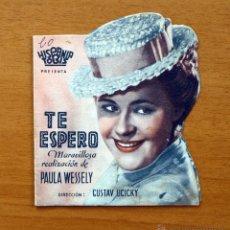 Cine: TE ESPERO - PAULA WESSELY - PROGRAMA TROQUELADO . Lote 49122355