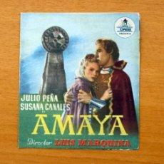 Flyers Publicitaires de films Anciens: AMAYA - JULIO PEÑA, SUSANA CANALES, JOSÉ BODALO. Lote 49228765