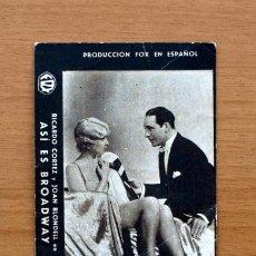 Cine: ASI ES BROADWAY - RICARDO CORTEZ, JOAN BONDELL - PUBLICIDAD TEATRO CERVANTES DE ALCIRA. Lote 1176266
