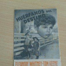Cine: PROGRAMA ANTIGUO DE CINE HUERFANOS DEL DESTINO ORIGINAL. Lote 50119025