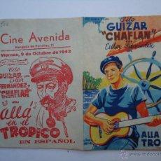 Cine: PROGRAMA. ALLÁ EN EL TRÓPICO, CON TITO GUIZAR, Y CHAFLAN. CON PUBLICIDAD CINE AVENIDA.1942 ES DOBLE.. Lote 50503917